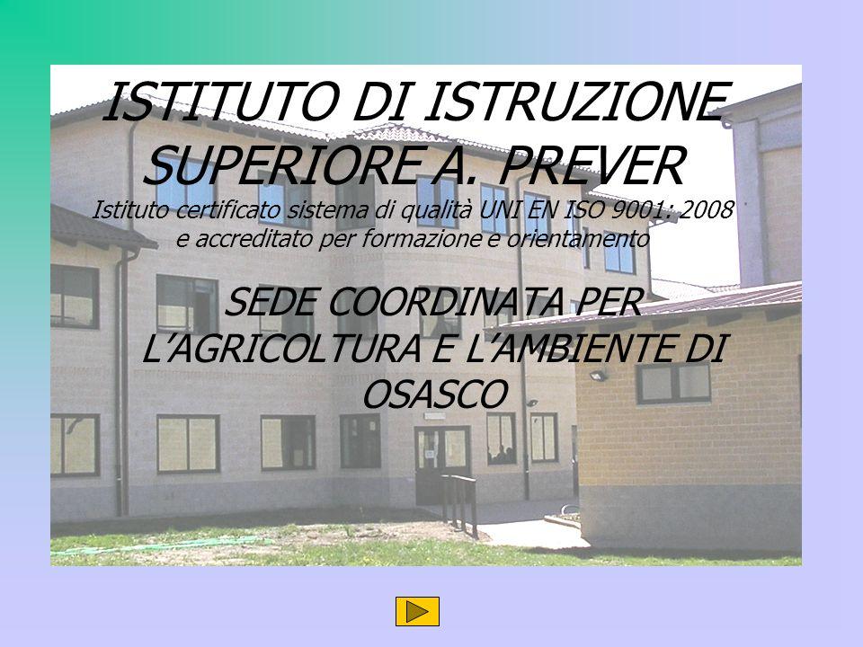 ISTITUTO DI ISTRUZIONE SUPERIORE A. PREVER Istituto certificato sistema di qualità UNI EN ISO 9001: 2008 e accreditato per formazione e orientamento S