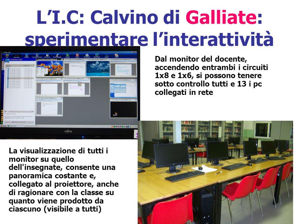 LI.C: Calvino di Galliate: sperimentare linterattività Dal monitor del docente, accendendo entrambi i circuiti 1x8 e 1x6, si possono tenere sotto cont