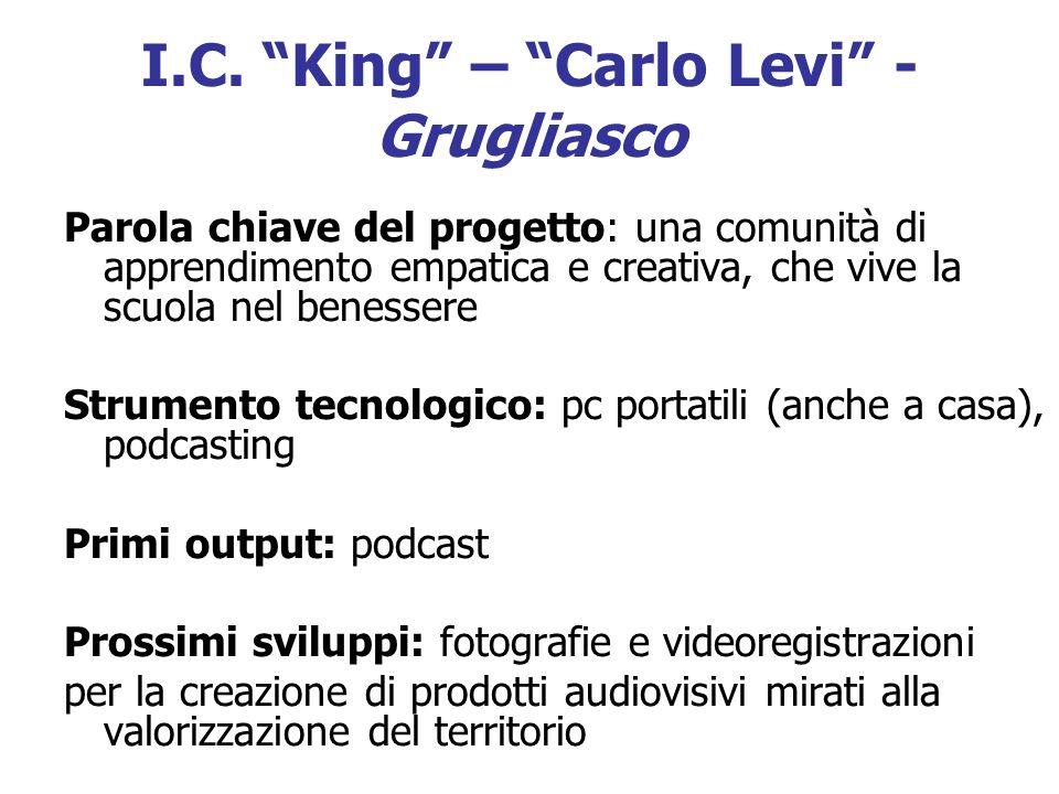I.C. King – Carlo Levi - Grugliasco Parola chiave del progetto: una comunità di apprendimento empatica e creativa, che vive la scuola nel benessere St