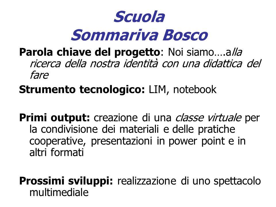 Scuola Sommariva Bosco Parola chiave del progetto: Noi siamo….alla ricerca della nostra identità con una didattica del fare Strumento tecnologico: LIM