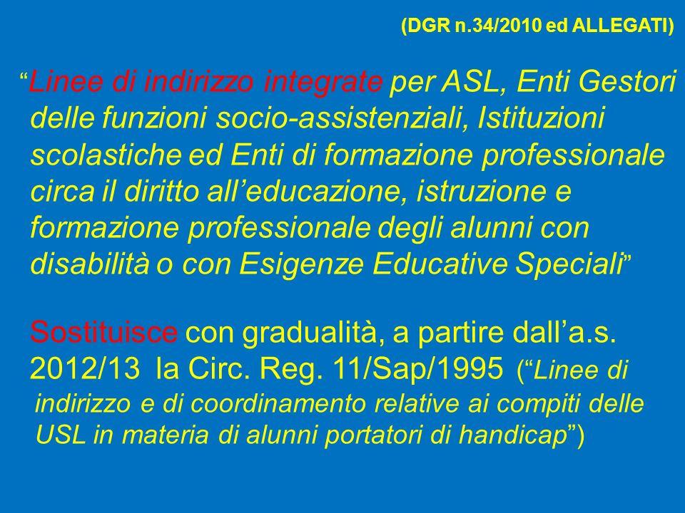 (DGR n.34/2010 ed ALLEGATI) Linee di indirizzo integrate per ASL, Enti Gestori delle funzioni socio-assistenziali, Istituzioni scolastiche ed Enti di
