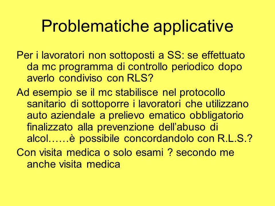 Problematiche applicative Per i lavoratori non sottoposti a SS: se effettuato da mc programma di controllo periodico dopo averlo condiviso con RLS? Ad