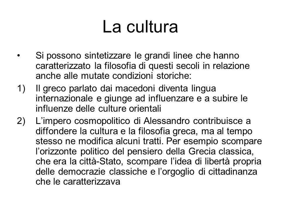 La cultura Si possono sintetizzare le grandi linee che hanno caratterizzato la filosofia di questi secoli in relazione anche alle mutate condizioni st