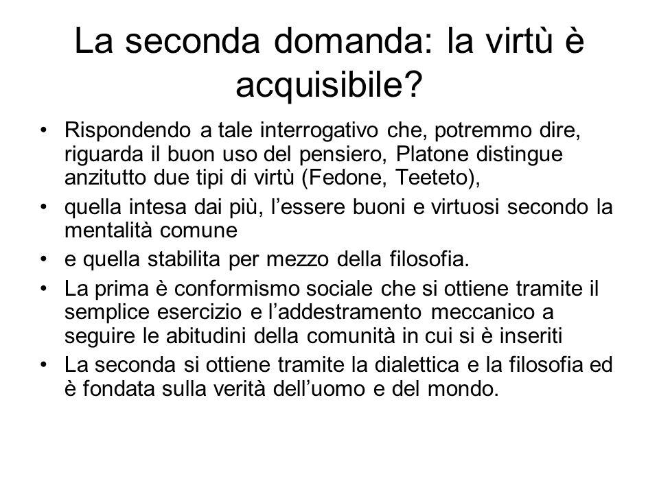 La seconda domanda: la virtù è acquisibile.