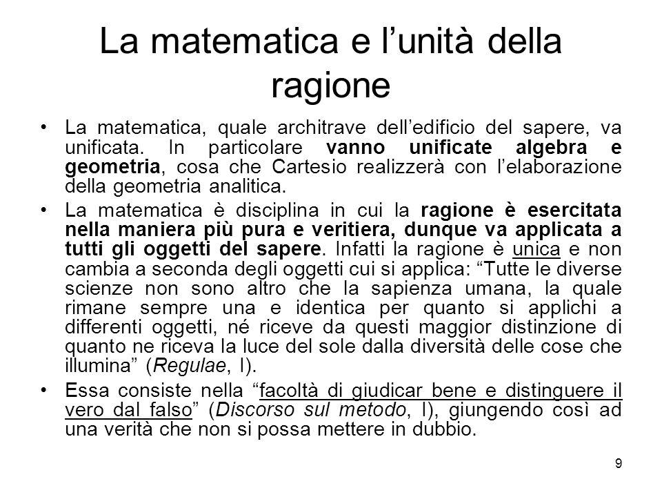 La matematica e lunità della ragione La matematica, quale architrave delledificio del sapere, va unificata. In particolare vanno unificate algebra e g