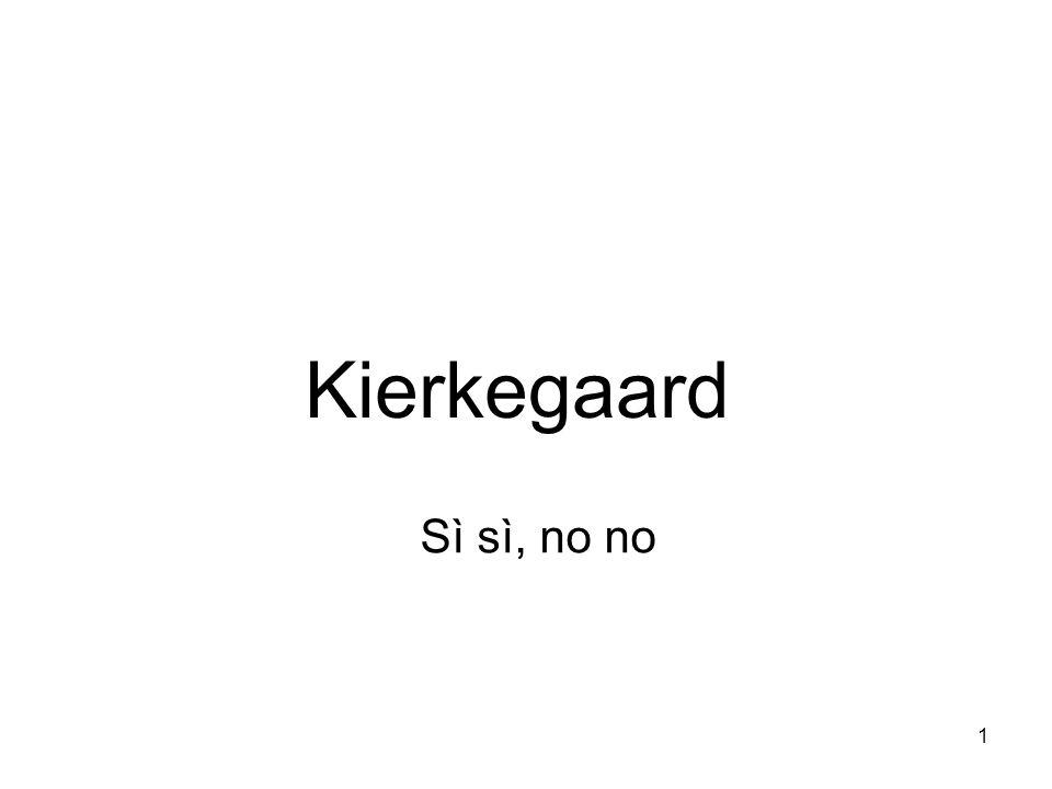 1 Kierkegaard Sì sì, no no
