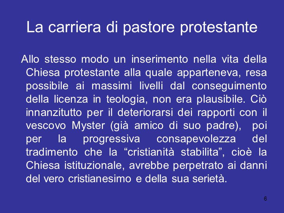6 La carriera di pastore protestante Allo stesso modo un inserimento nella vita della Chiesa protestante alla quale apparteneva, resa possibile ai mas