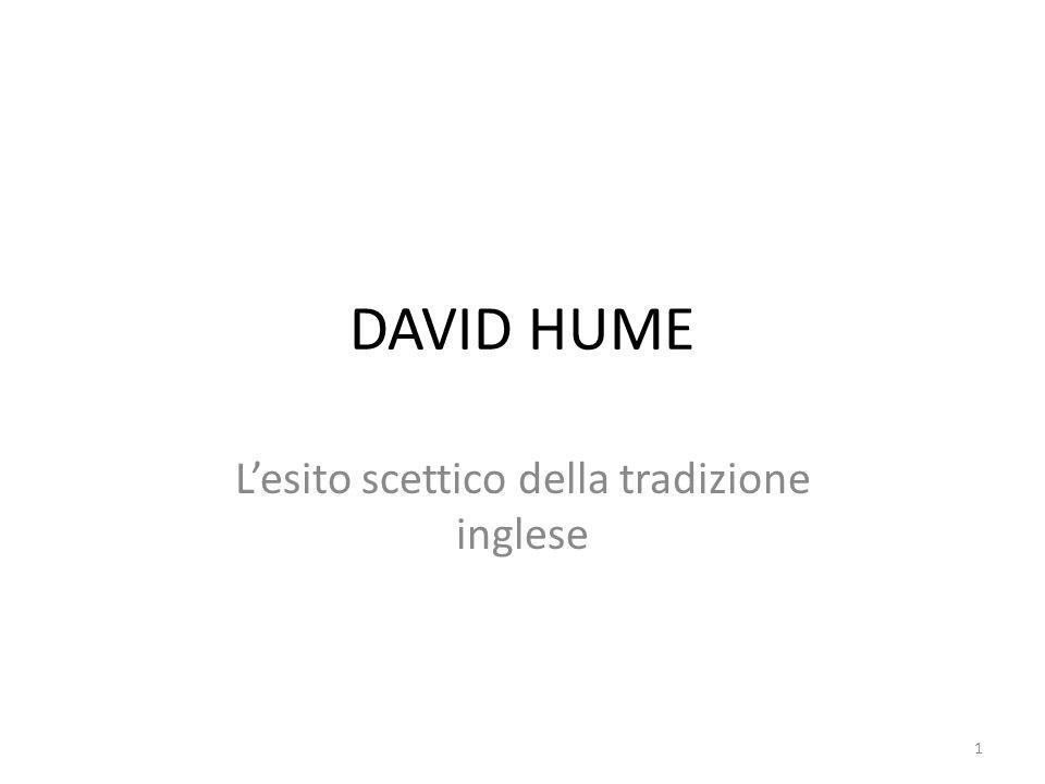 DAVID HUME Lesito scettico della tradizione inglese 1