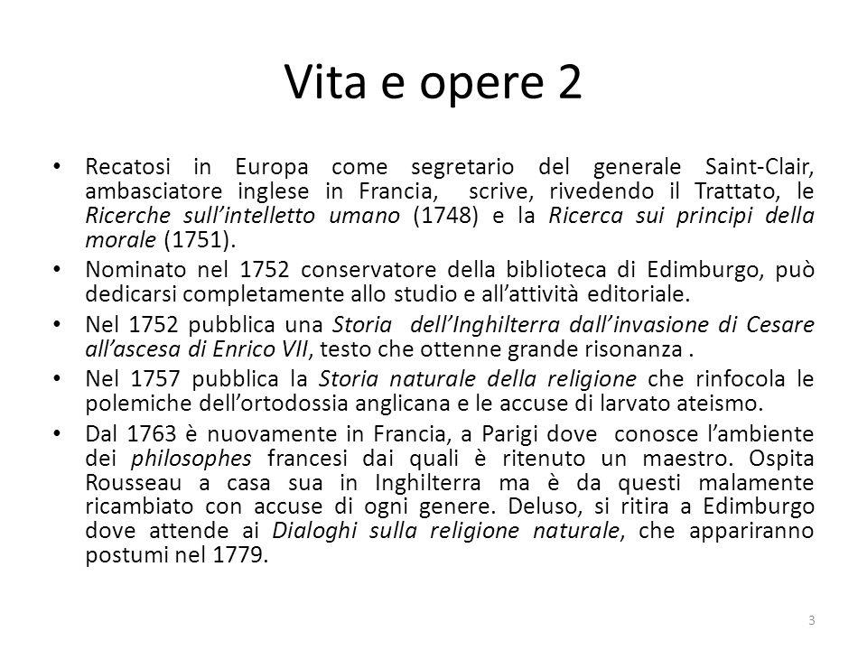 Vita e opere 2 Recatosi in Europa come segretario del generale Saint-Clair, ambasciatore inglese in Francia, scrive, rivedendo il Trattato, le Ricerch
