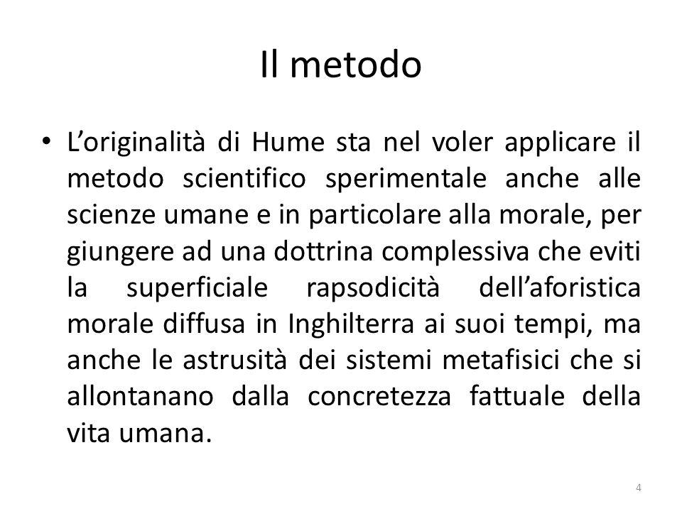 Il metodo Loriginalità di Hume sta nel voler applicare il metodo scientifico sperimentale anche alle scienze umane e in particolare alla morale, per g