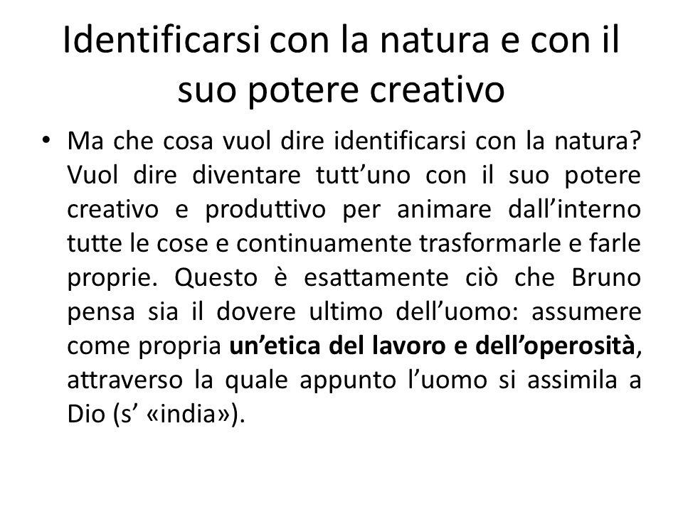 Identificarsi con la natura e con il suo potere creativo Ma che cosa vuol dire identificarsi con la natura? Vuol dire diventare tuttuno con il suo pot