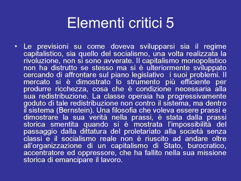 Elementi critici 5 Le previsioni su come doveva svilupparsi sia il regime capitalistico, sia quello del socialismo, una volta realizzata la rivoluzion