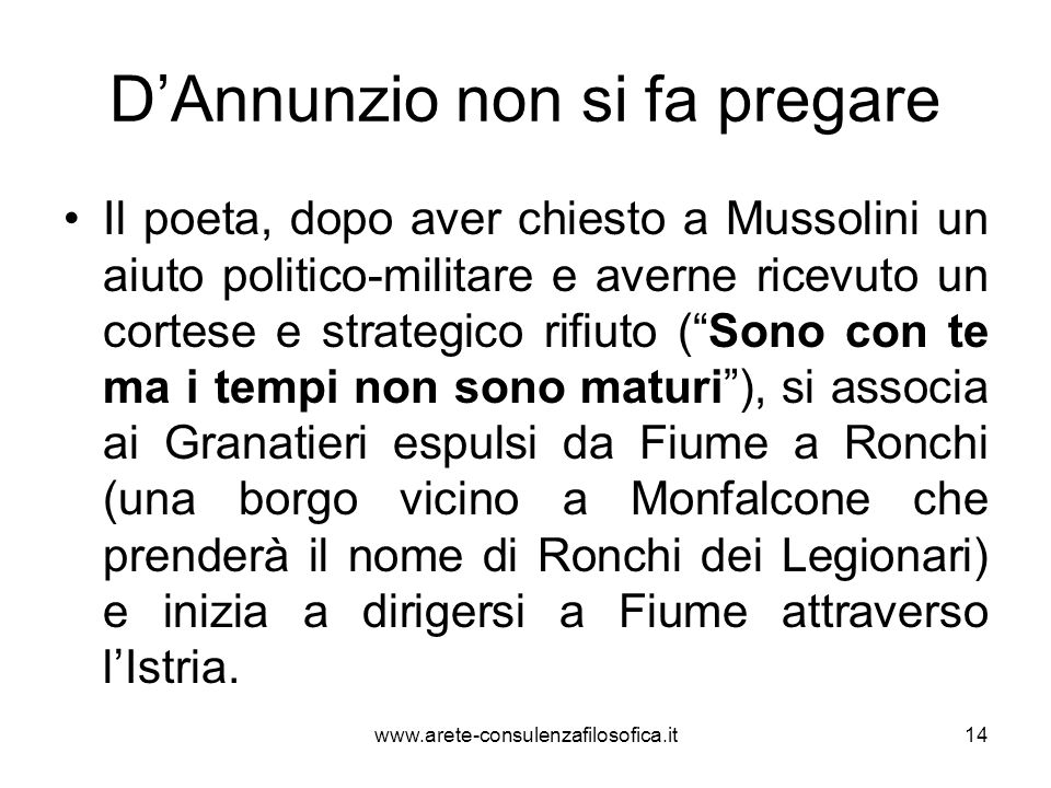 DAnnunzio non si fa pregare Il poeta, dopo aver chiesto a Mussolini un aiuto politico-militare e averne ricevuto un cortese e strategico rifiuto (Sono