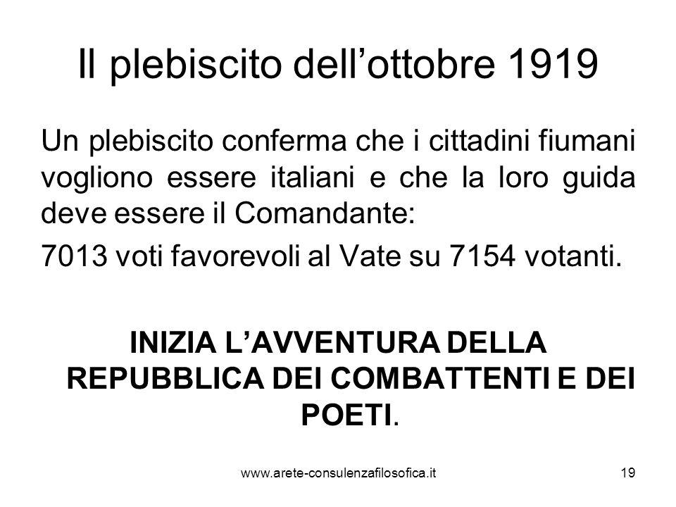 Il plebiscito dellottobre 1919 Un plebiscito conferma che i cittadini fiumani vogliono essere italiani e che la loro guida deve essere il Comandante: