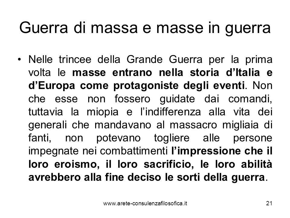 Guerra di massa e masse in guerra Nelle trincee della Grande Guerra per la prima volta le masse entrano nella storia dItalia e dEuropa come protagonis