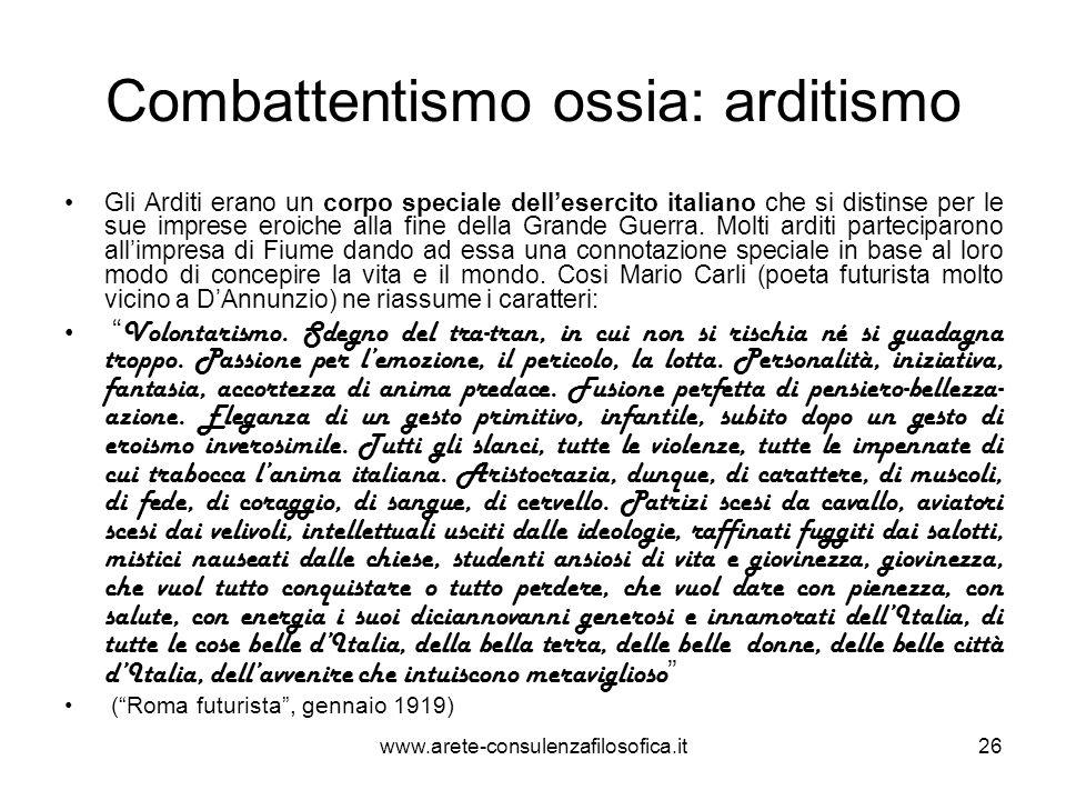 Combattentismo ossia: arditismo Gli Arditi erano un corpo speciale dellesercito italiano che si distinse per le sue imprese eroiche alla fine della Gr