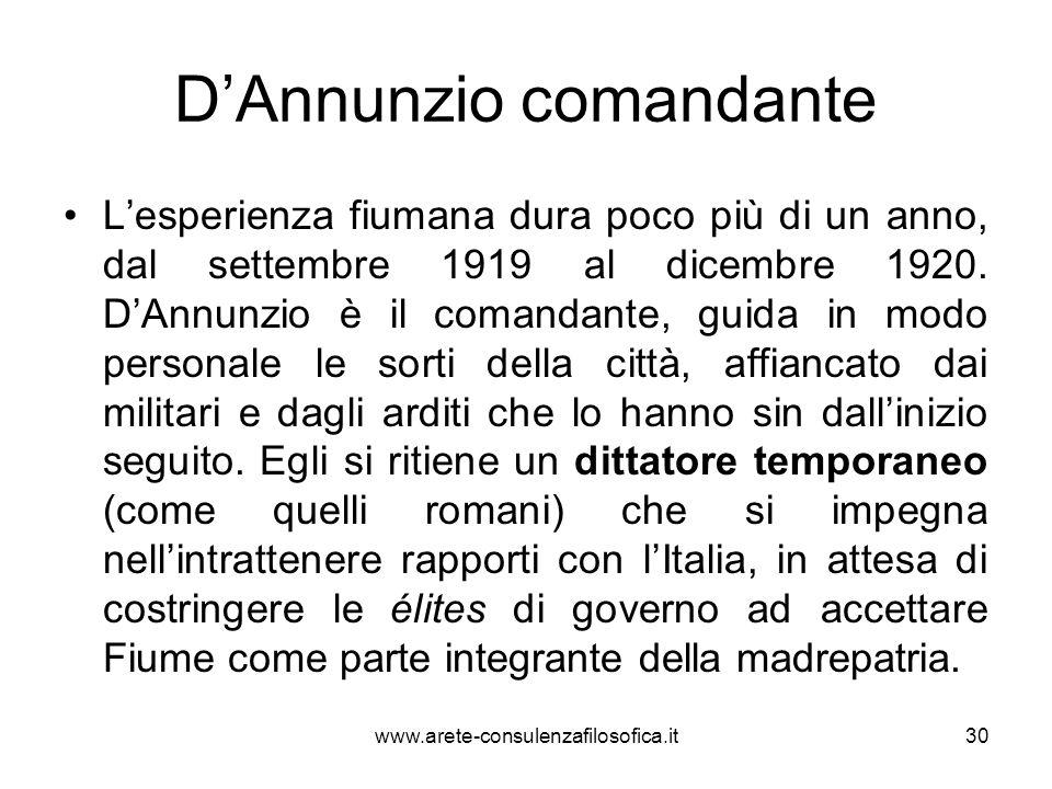 DAnnunzio comandante Lesperienza fiumana dura poco più di un anno, dal settembre 1919 al dicembre 1920. DAnnunzio è il comandante, guida in modo perso