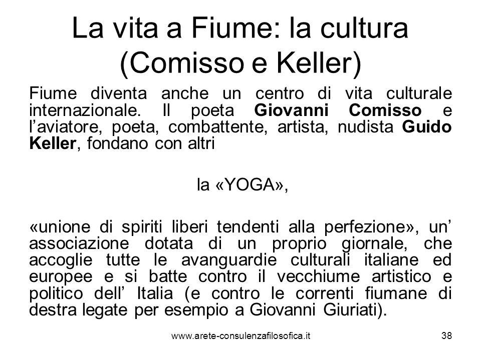 La vita a Fiume: la cultura (Comisso e Keller) Fiume diventa anche un centro di vita culturale internazionale. Il poeta Giovanni Comisso e laviatore,