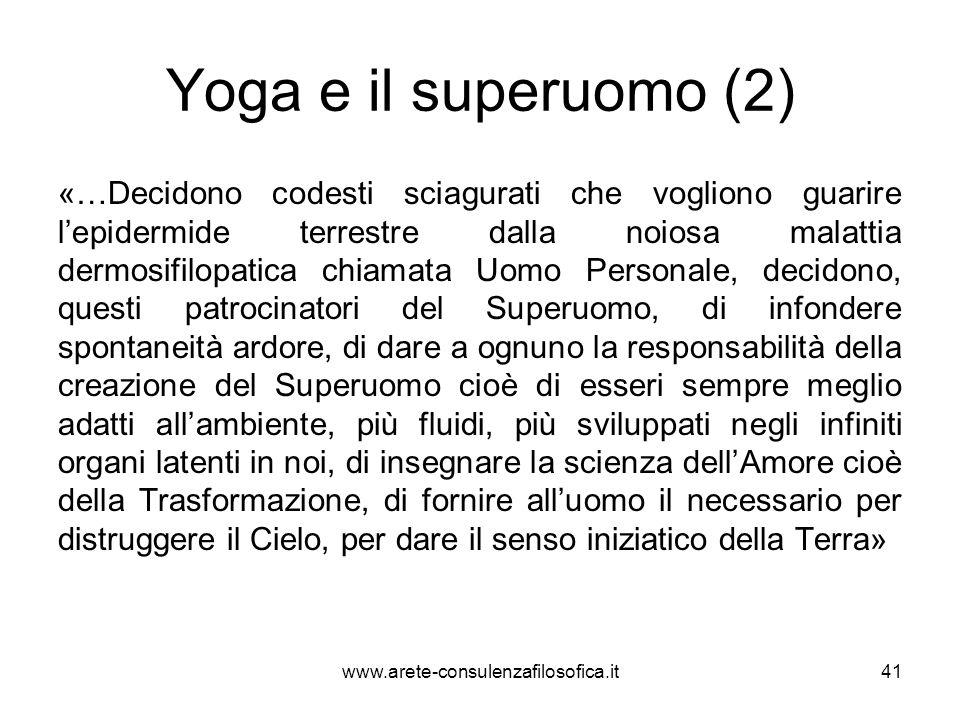 Yoga e il superuomo (2) «…Decidono codesti sciagurati che vogliono guarire lepidermide terrestre dalla noiosa malattia dermosifilopatica chiamata Uomo
