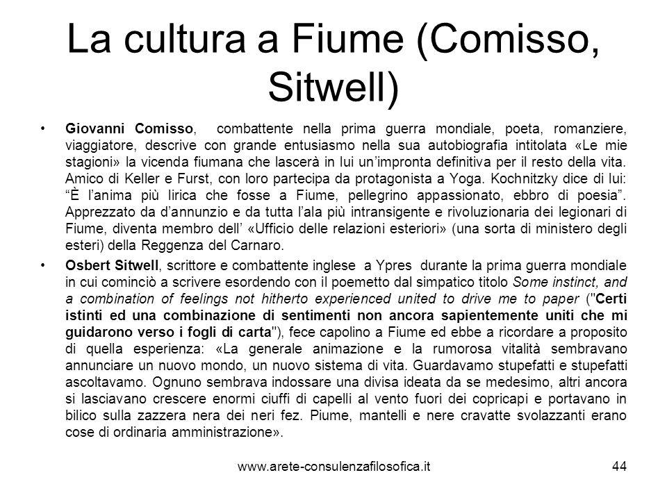 La cultura a Fiume (Comisso, Sitwell) Giovanni Comisso, combattente nella prima guerra mondiale, poeta, romanziere, viaggiatore, descrive con grande e