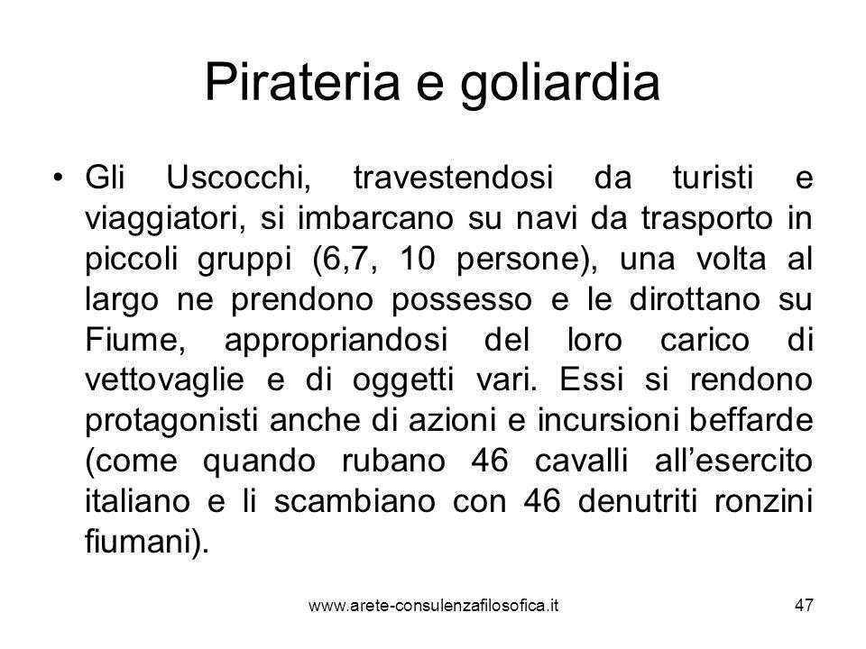Pirateria e goliardia Gli Uscocchi, travestendosi da turisti e viaggiatori, si imbarcano su navi da trasporto in piccoli gruppi (6,7, 10 persone), una
