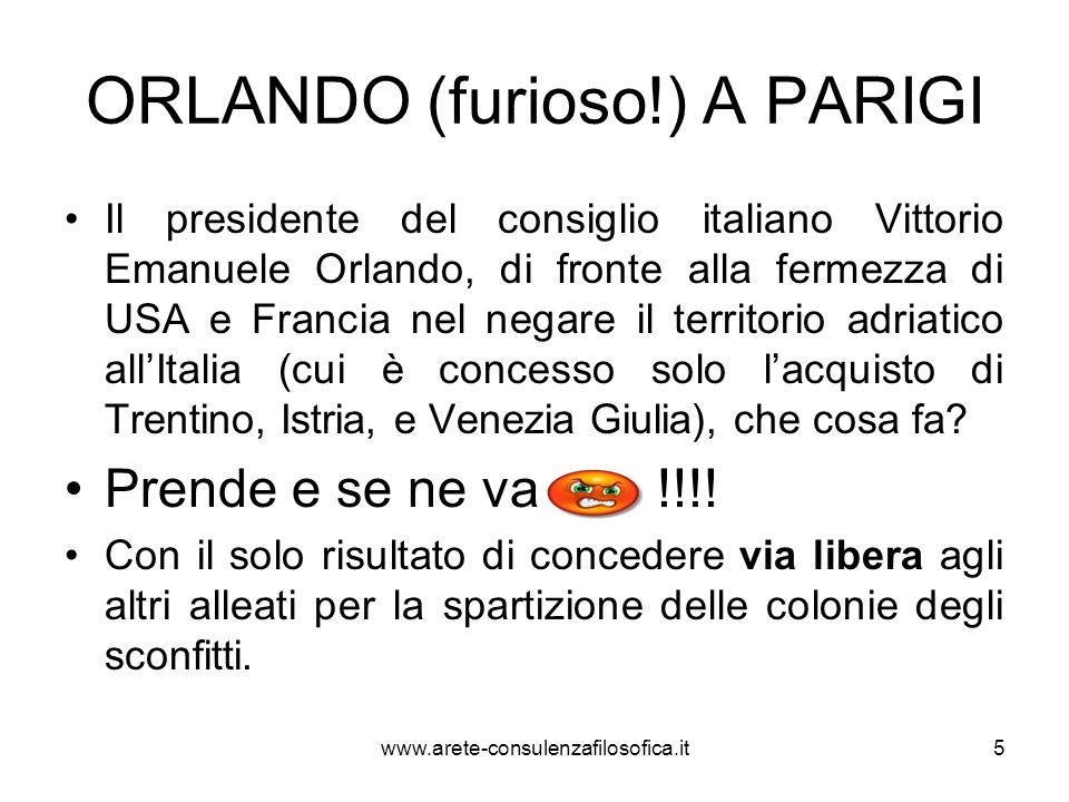 ORLANDO (furioso!) A PARIGI Il presidente del consiglio italiano Vittorio Emanuele Orlando, di fronte alla fermezza di USA e Francia nel negare il ter