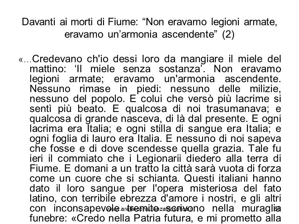 Davanti ai morti di Fiume: Non eravamo legioni armate, eravamo unarmonia ascendente (2) «… Credevano ch'io dessi loro da mangiare il miele del mattino