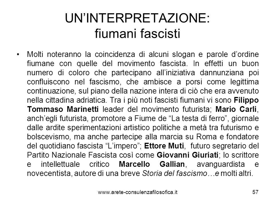 UNINTERPRETAZIONE: fiumani fascisti Molti noteranno la coincidenza di alcuni slogan e parole dordine fiumane con quelle del movimento fascista. In eff