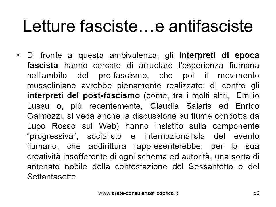 Letture fasciste…e antifasciste Di fronte a questa ambivalenza, gli interpreti di epoca fascista hanno cercato di arruolare lesperienza fiumana nellam