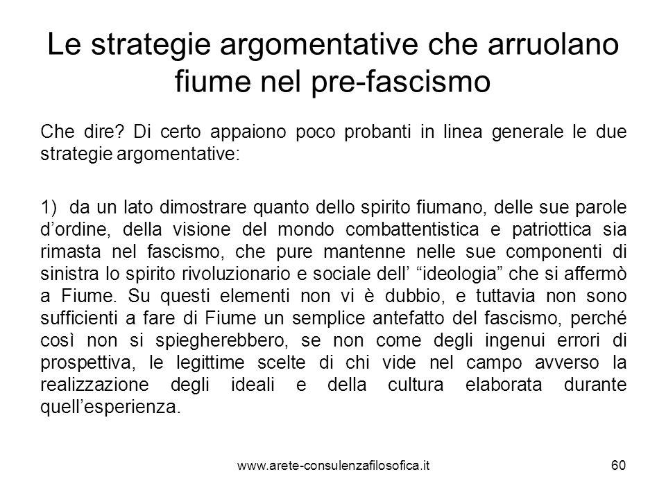 Le strategie argomentative che arruolano fiume nel pre-fascismo Che dire? Di certo appaiono poco probanti in linea generale le due strategie argomenta