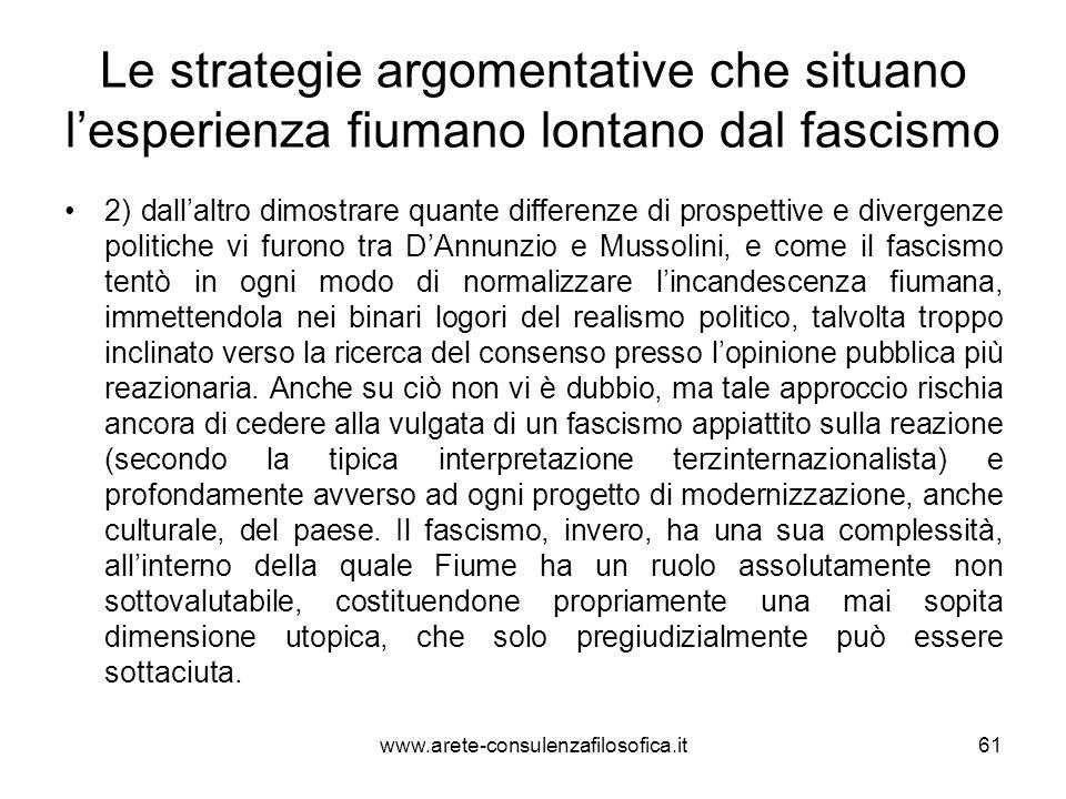 Le strategie argomentative che situano lesperienza fiumano lontano dal fascismo 2) dallaltro dimostrare quante differenze di prospettive e divergenze
