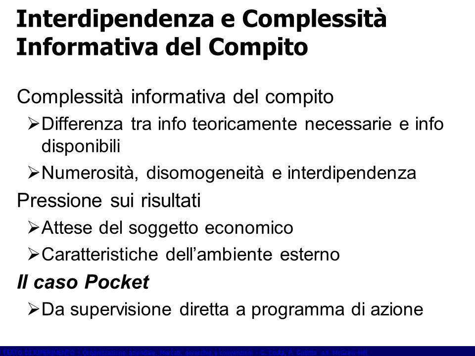 TESTO DI RIFERIMENTO - Organizzazione aziendale. Mercati, gerarchie e convenzioni - G. Costa, P. Gubitta ed. McGraw-Hill Interdipendenza e Complessità