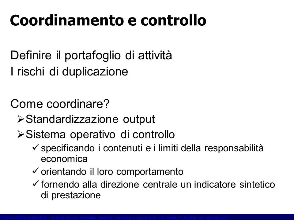 TESTO DI RIFERIMENTO - Organizzazione aziendale. Mercati, gerarchie e convenzioni - G. Costa, P. Gubitta ed. McGraw-Hill Coordinamento e controllo Def