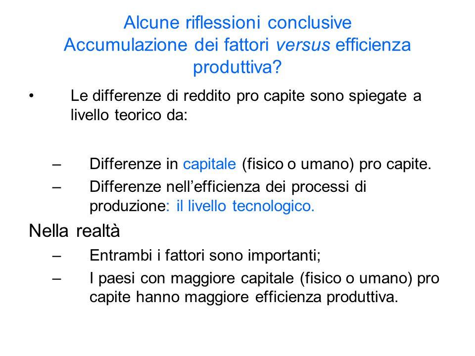 Alcune riflessioni conclusive Accumulazione dei fattori versus efficienza produttiva.