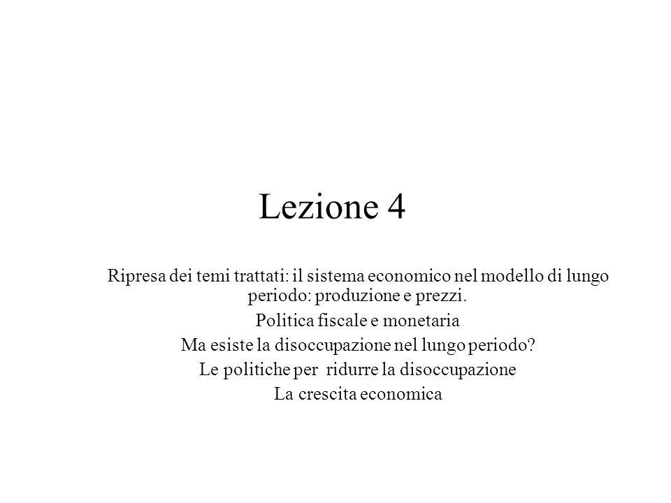 Lezione 4 Ripresa dei temi trattati: il sistema economico nel modello di lungo periodo: produzione e prezzi.