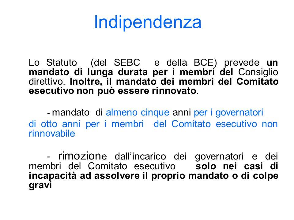 Indipendenza Lo Statuto (del SEBC e della BCE) prevede un mandato di lunga durata per i membri del Consiglio direttivo.