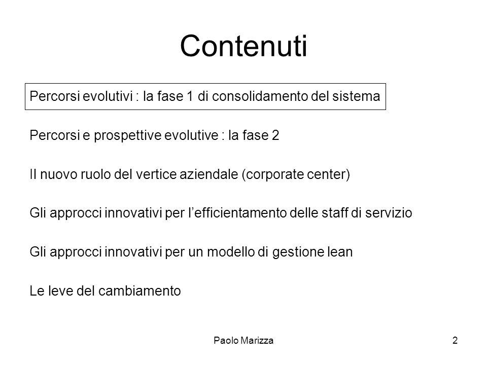 Paolo Marizza2 Contenuti Percorsi evolutivi : la fase 1 di consolidamento del sistema Percorsi e prospettive evolutive : la fase 2 Il nuovo ruolo del