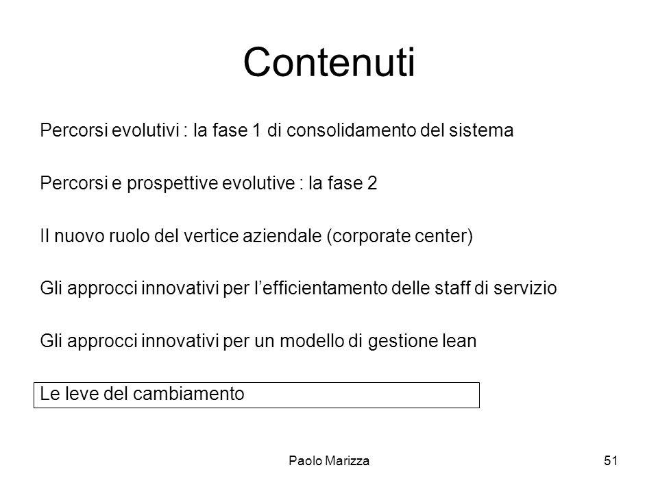 Paolo Marizza51 Contenuti Percorsi evolutivi : la fase 1 di consolidamento del sistema Percorsi e prospettive evolutive : la fase 2 Il nuovo ruolo del
