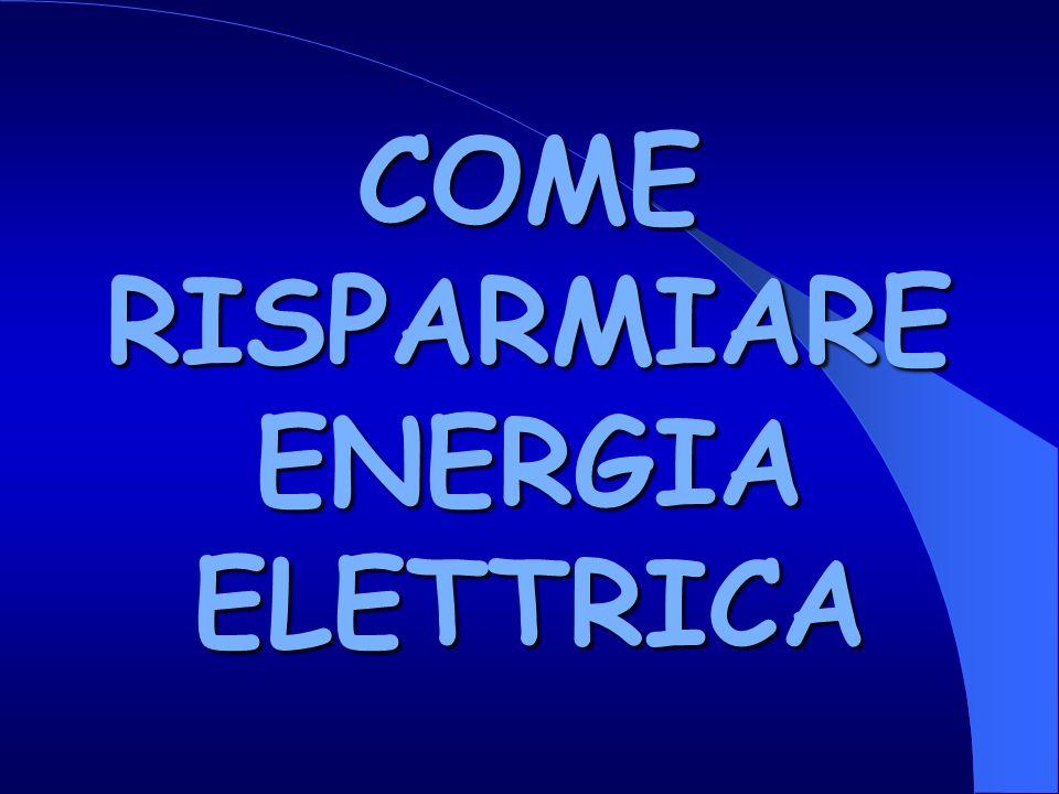 COME RISPARMIARE ENERGIA ELETTRICA