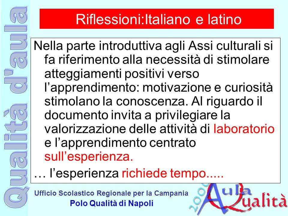 Ufficio Scolastico Regionale per la Campania Polo Qualità di Napoli Riflessioni:Italiano e latino Nella parte introduttiva agli Assi culturali si fa r