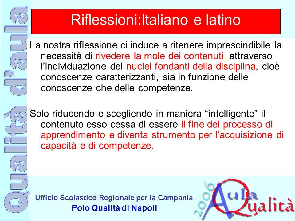 Ufficio Scolastico Regionale per la Campania Polo Qualità di Napoli Riflessioni:Italiano e latino La nostra riflessione ci induce a ritenere imprescin