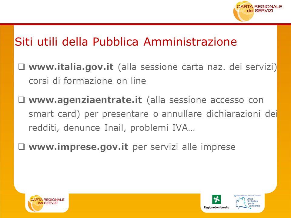 Siti utili della Pubblica Amministrazione www.italia.gov.it (alla sessione carta naz.