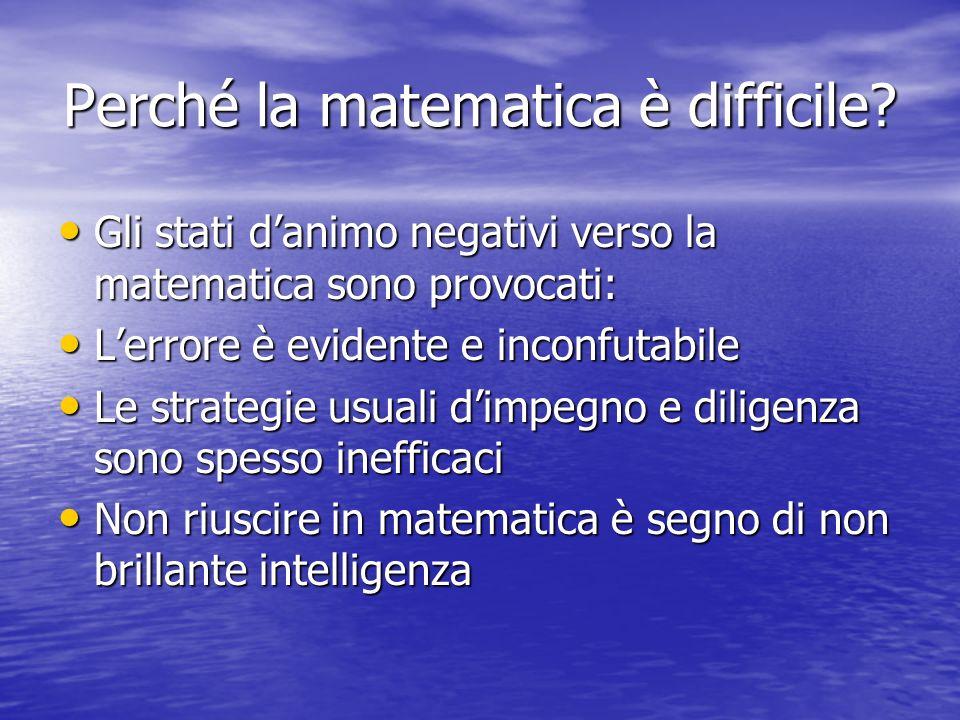 Perché la matematica è difficile? Gli stati danimo negativi verso la matematica sono provocati: Gli stati danimo negativi verso la matematica sono pro