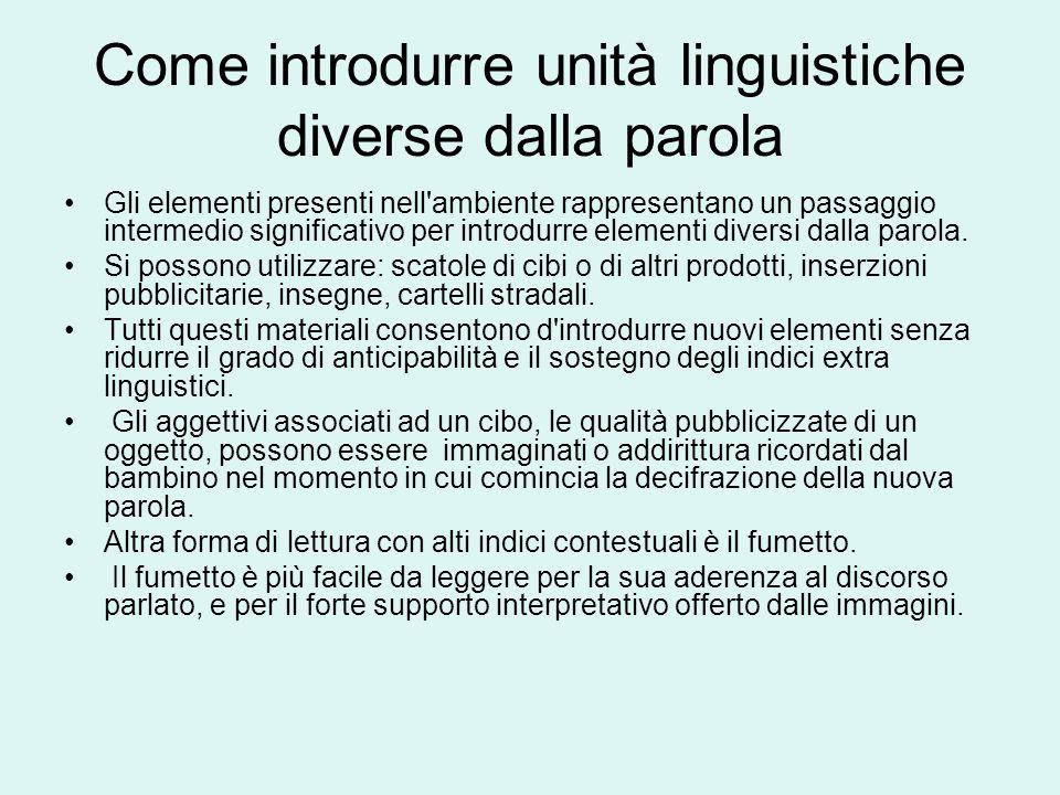 Come introdurre unità linguistiche diverse dalla parola Gli elementi presenti nell'ambiente rappresentano un passaggio intermedio significativo per in