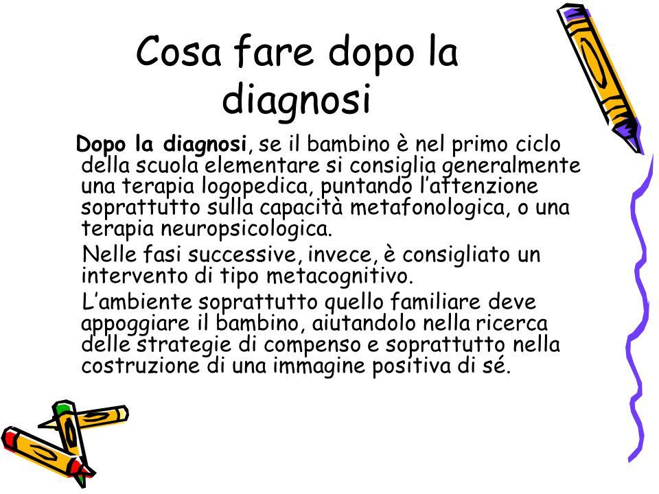 Cosa fare dopo la diagnosi Dopo la diagnosi, se il bambino è nel primo ciclo della scuola elementare si consiglia generalmente una terapia logopedica,