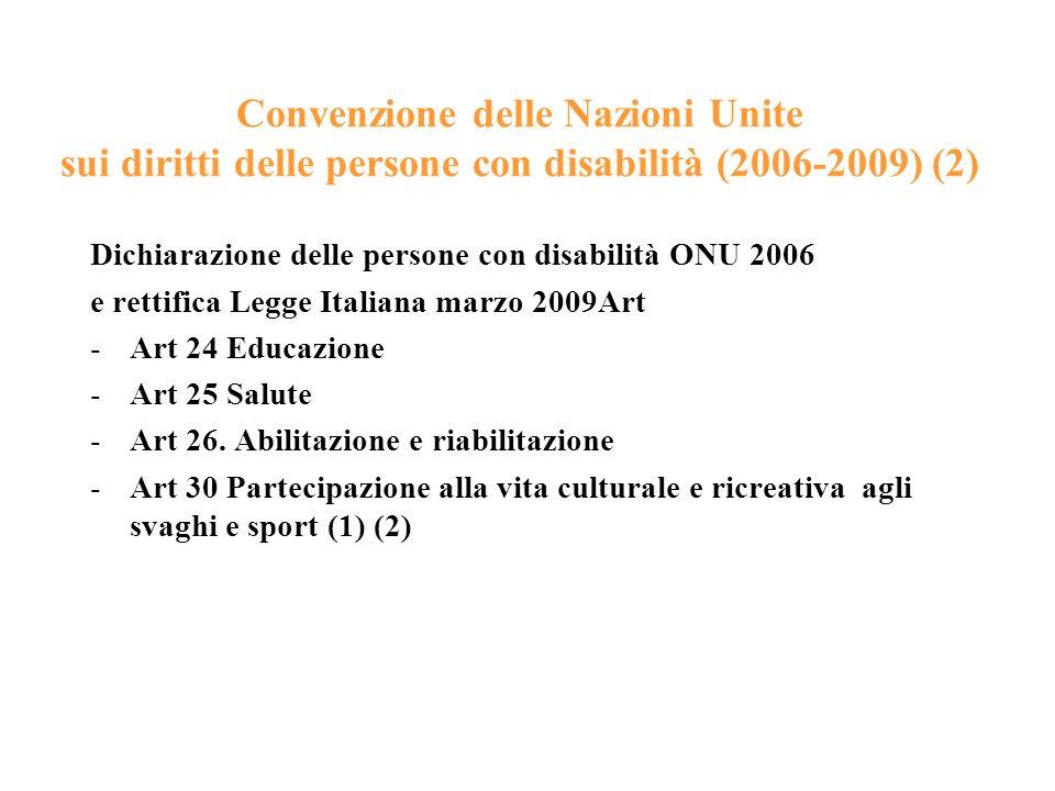 Convenzione delle Nazioni Unite sui diritti delle persone con disabilità (2006-2009) (2) Dichiarazione delle persone con disabilità ONU 2006 e rettifi