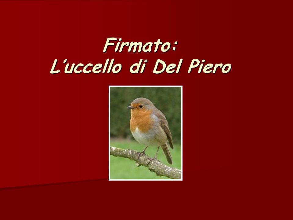 Firmato: Luccello di Del Piero