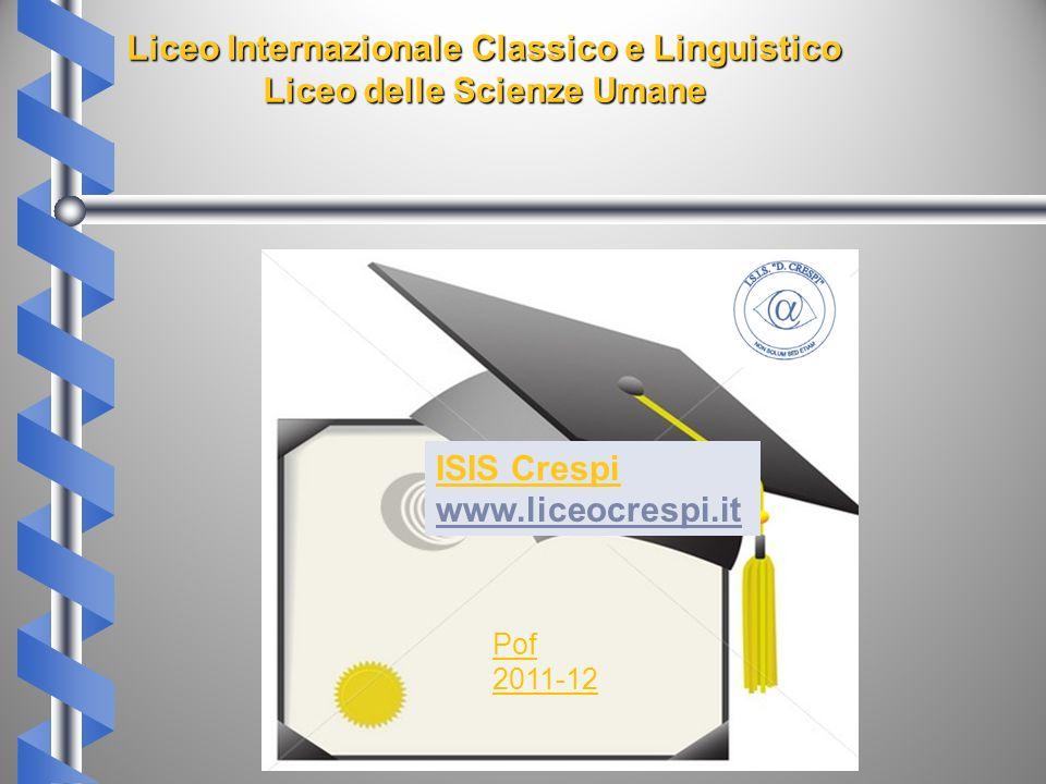 Liceo Internazionale Classico e Linguistico Liceo delle Scienze Umane Liceo Internazionale Classico e Linguistico Liceo delle Scienze Umane ISIS Cresp