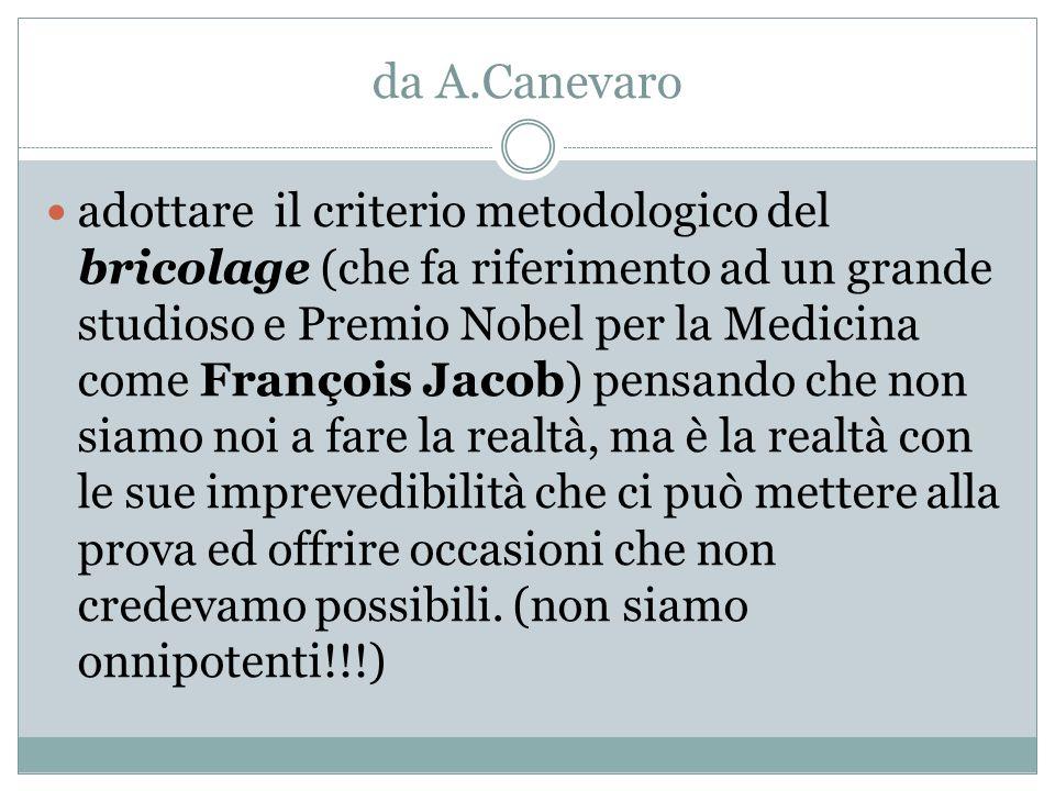 da A.Canevaro adottare il criterio metodologico del bricolage (che fa riferimento ad un grande studioso e Premio Nobel per la Medicina come François J