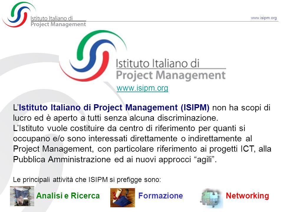 LIstituto Italiano di Project Management (ISIPM) non ha scopi di lucro ed è aperto a tutti senza alcuna discriminazione. LIstituto vuole costituire da